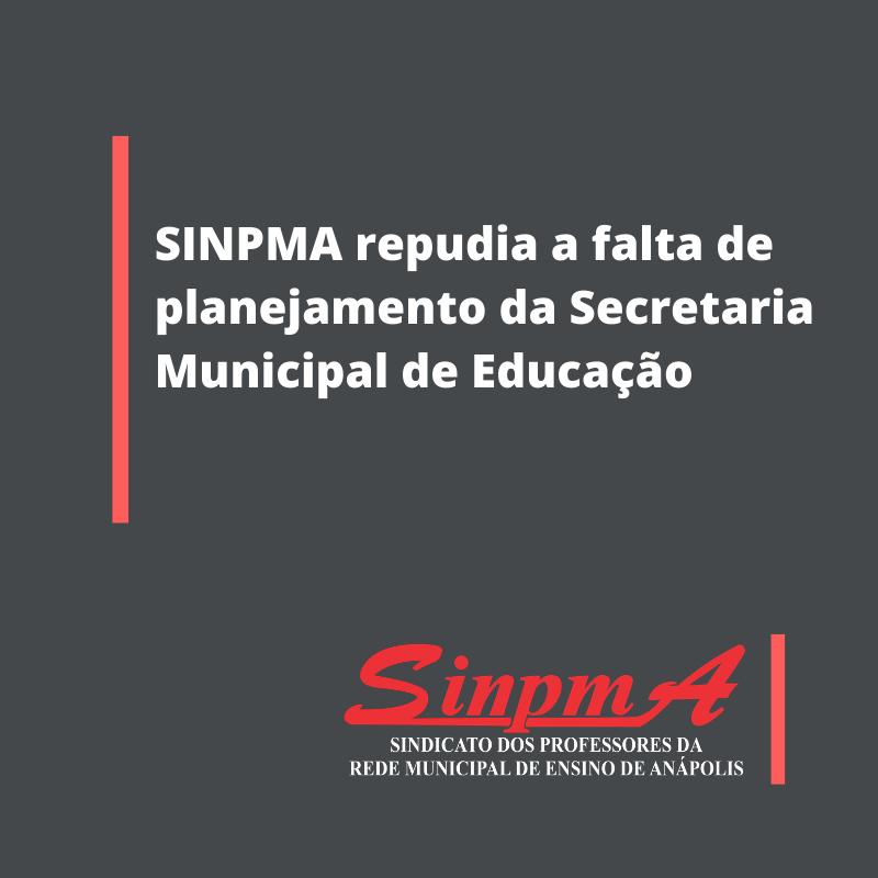 SINPMA repudia a falta de planejamento da Secretaria Municipal de Educação